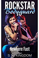 Rockstar Bodyguard: Nowhere Fast: Rock Star Celebrity Romance, Billionaire Romantic Thriller, Funny Fangirl Humor Collection (Bad Boy Pop Stars Rocker Romance Series Book 1) Kindle Edition