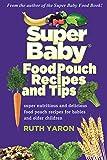 Super Baby Food: Ruth Yaron: 9780965260329: Amazon.com: Books