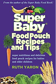 Super baby food cookbook ruth yaron 9780996300025 amazon books super baby food pouch recipes and tips forumfinder Choice Image
