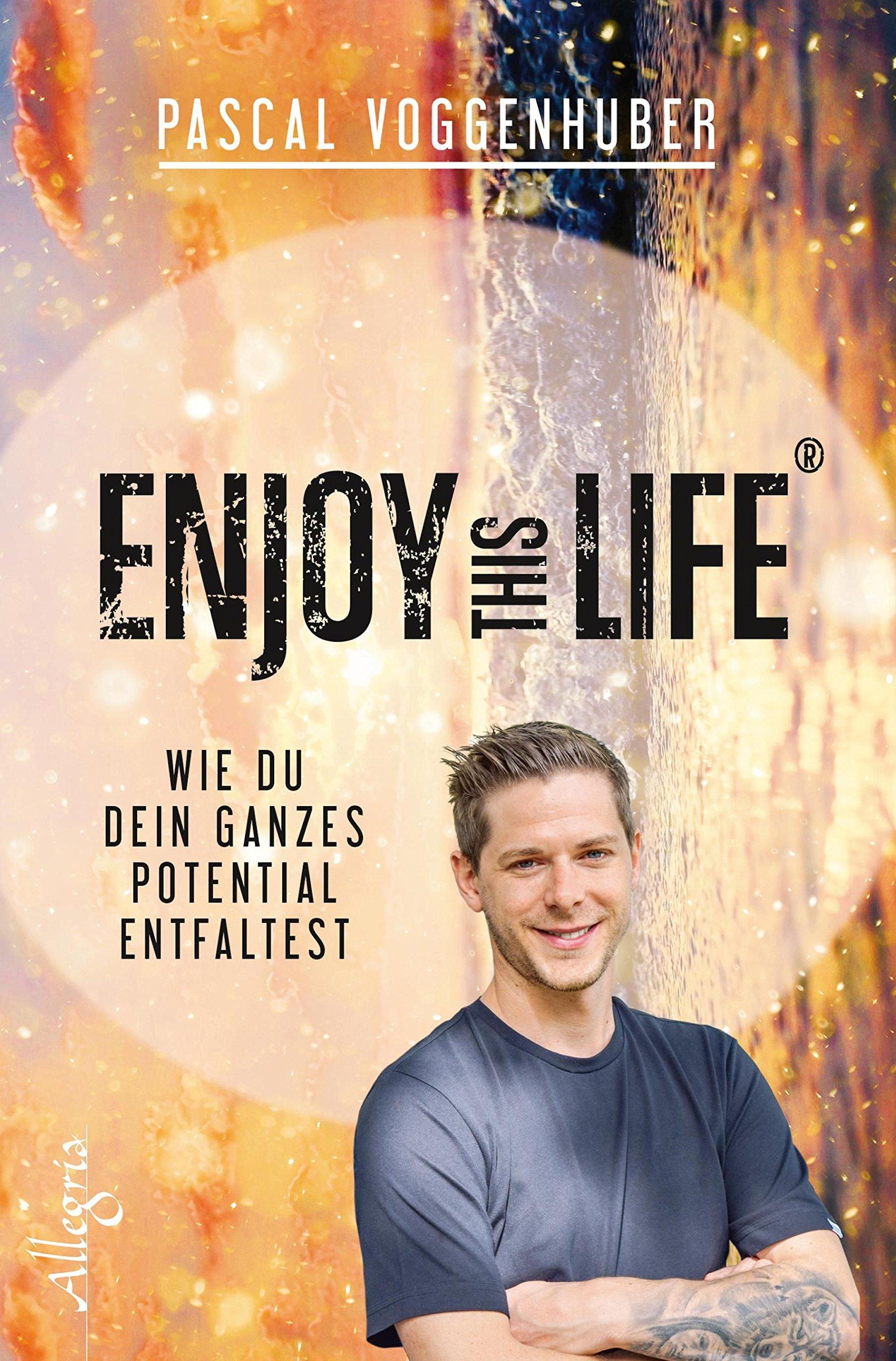 Enjoy this Life: Wie du dein ganzes Potential entfaltest Broschiert – 10. März 2017 Pascal Voggenhuber Allegria 3793423212 BODY