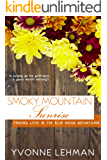 Smoky Mountain Sunrise (Finding Love in the Blue Ridge Mountains Book 1)