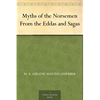 Myths of the Norsemen From the Eddas and Sagas (English Edition)