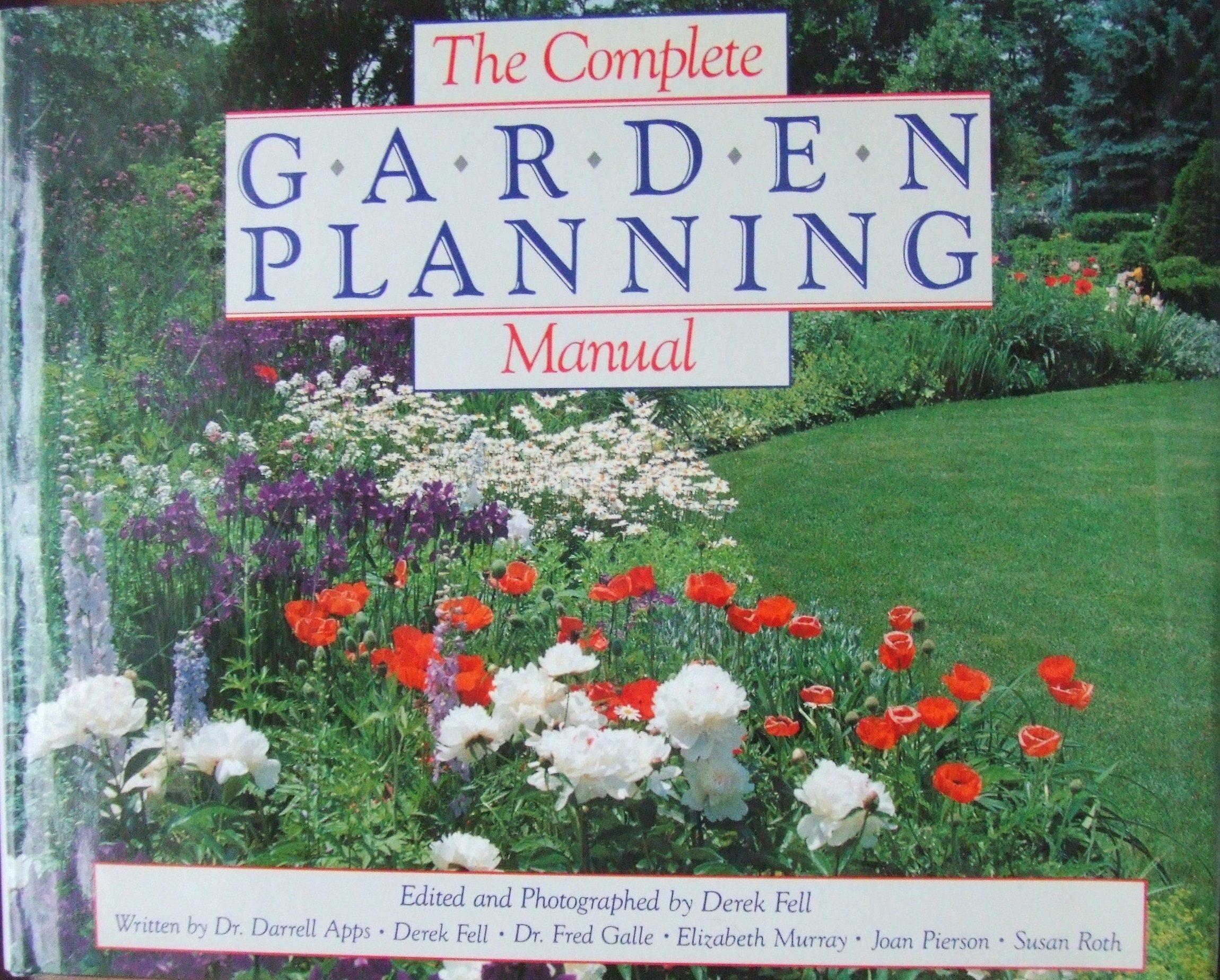 The Complete Garden Planning Manual Darrell A Apps Derek Fell