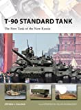 T-90 Standard Tank: The First Tank of the New Russia (New Vanguard)