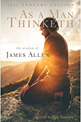 As a Man Thinketh: 21st Century Edition (The Wisdom of James Allen) Kindle Edition