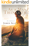 As a Man Thinketh: 21st Century Edition (The Wisdom of James Allen) (English Edition)