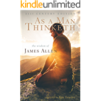 As a Man Thinketh: 21st Century Edition (The Wisdom of James Allen)