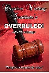 OVERRULED!: A themed anthology 2013 Kindle Edition