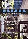 Havana, (Cuba): Two Faces of the Antillean Metropolis