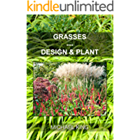 Grasses: Design & Plant (English Edition)