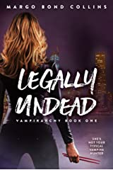 Legally Undead (Vampirarchy Book 1) Kindle Edition
