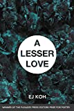 A Lesser Love: Poems