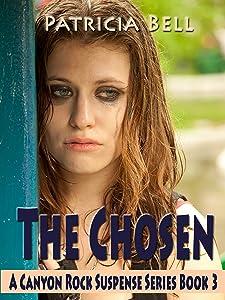 The Chosen: A Canyon Rock Suspense Series Stand-Alone Book