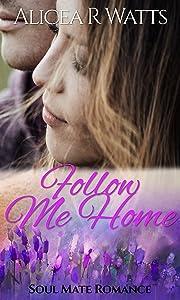 Follow Me Home: Soul Mate Romance