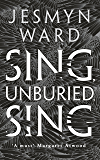 Sing, Unburied, Sing: WINNER OF THE NATIONAL BOOK AWARD 2017