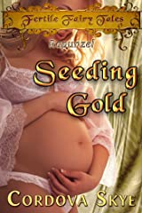 Seeding Gold: A Fertile Retelling of Rapunzel (Fertile Fairy Tales Book 7) Kindle Edition