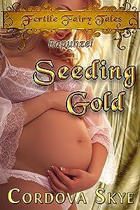 Seeding Gold: A Fertile Retelling of Rapunzel (Fertile Fairy Tales Book 7)