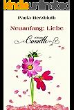 Neuanfang: Liebe: Camille (Doppelpunkt Liebe 5)