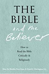 The Bible and the Believer: How to Read the Bible Critically and Religiously Kindle Edition
