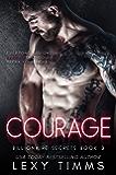 Courage: Billionaire Steamy Romance (Billionaire Secrets Series Book 3)