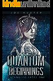 Quantum Beginnings: A Near-Future CyberPunk Thriller (Entangled Fates Book 1)