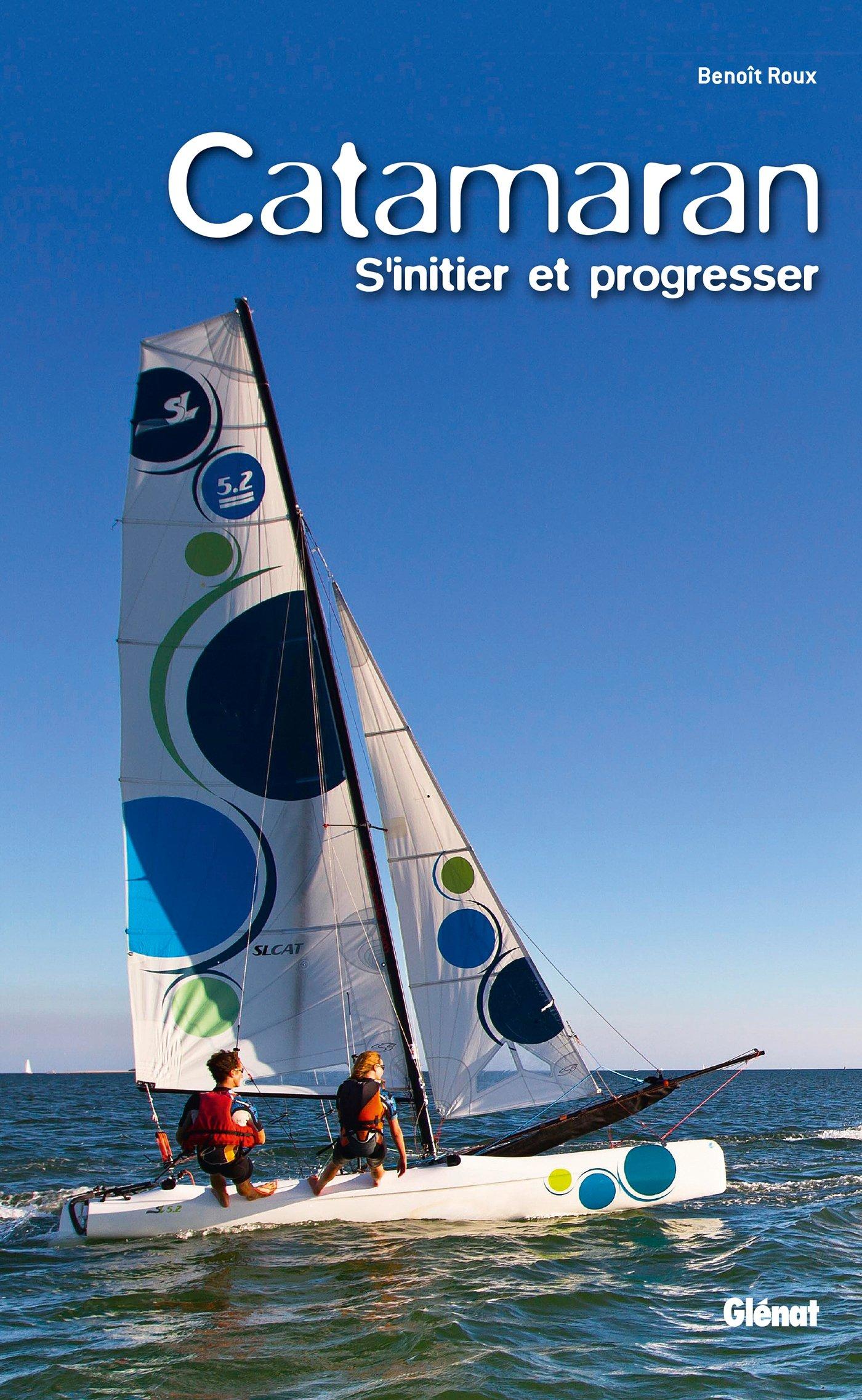 Amazon Fr Catamaran S Initier Et Progresser Roux Benoit Livres