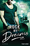 Rock my Dreams: Roman (The Last Ones to Know 4)