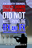 JFK Death Squads: Evidence Showing Sirhan and Oswald Did Not Mastermind the RFK & JFK Assassinations