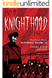 End of Knighthood Part II: The King's Move (Reverence Book 3)
