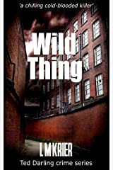 Wild Thing: 'a chilling cold-blooded killer' (Ted Darling crime series Book 7)