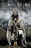 Templarios: Del origen de las cruzadas al final de la orden del Temple