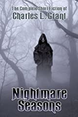 Nightmare Seasons (The Complete Short Fiction of Charles L. Grant Book 1) Kindle Edition