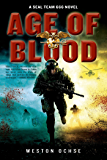 Age of Blood: A SEAL Team 666 Novel