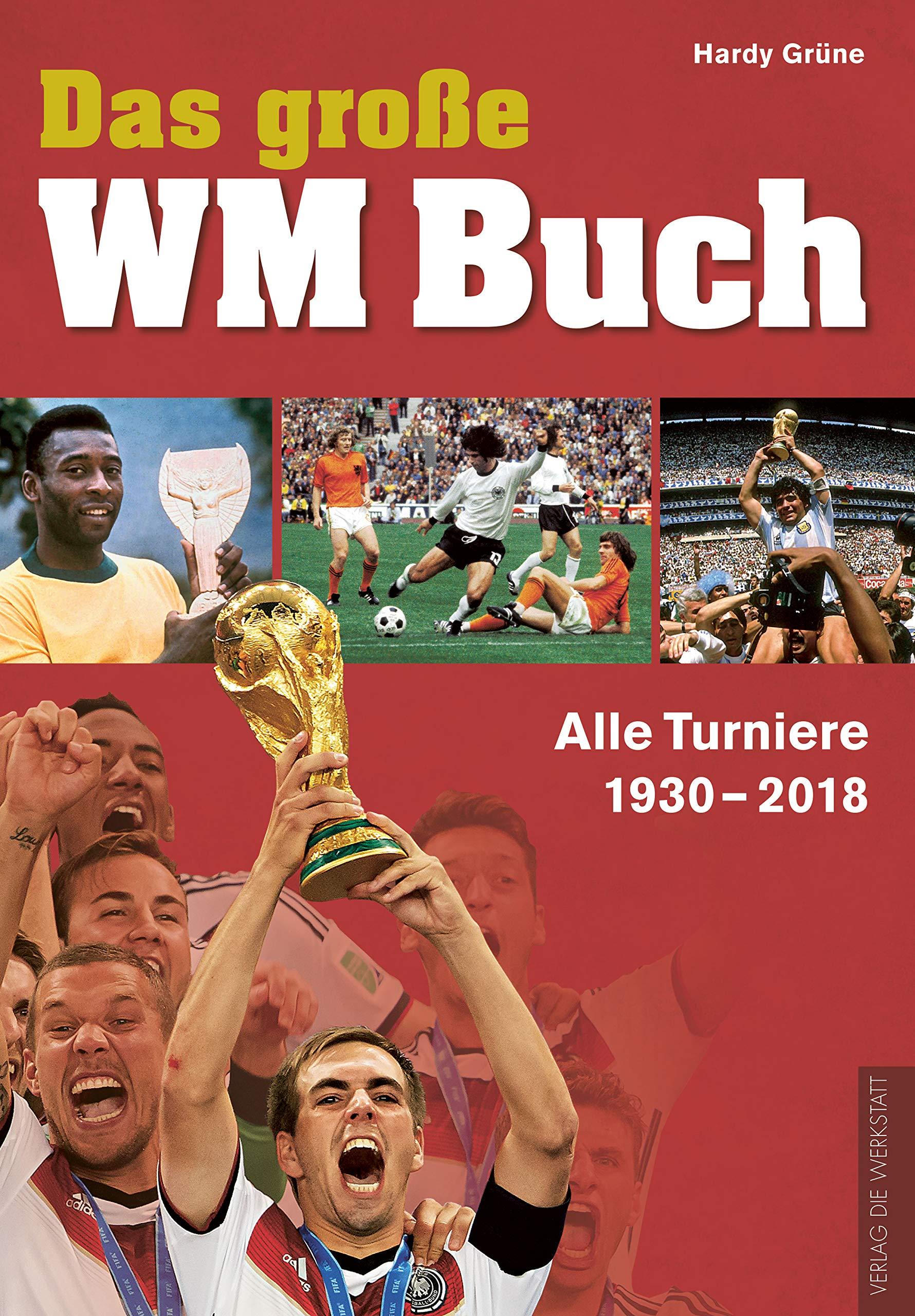 Das Grosse Wm Buch Alle Turniere 1930 2018 Amazon De Hardy
