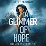 A Glimmer of Hope: The Avalon Chronicles, Book 1