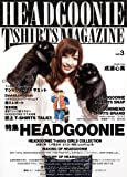 HEADGOONIE T-SHIRTS MAGAZINE vol.3
