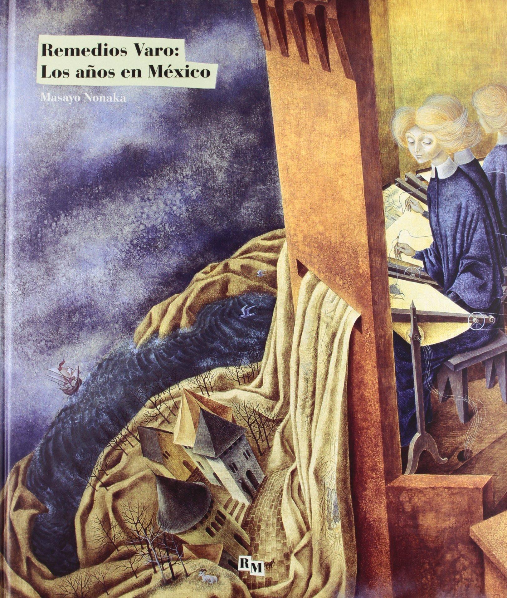Remedios Varo.: Los años en México: Amazon.es: Nonaka, Masayo: Libros