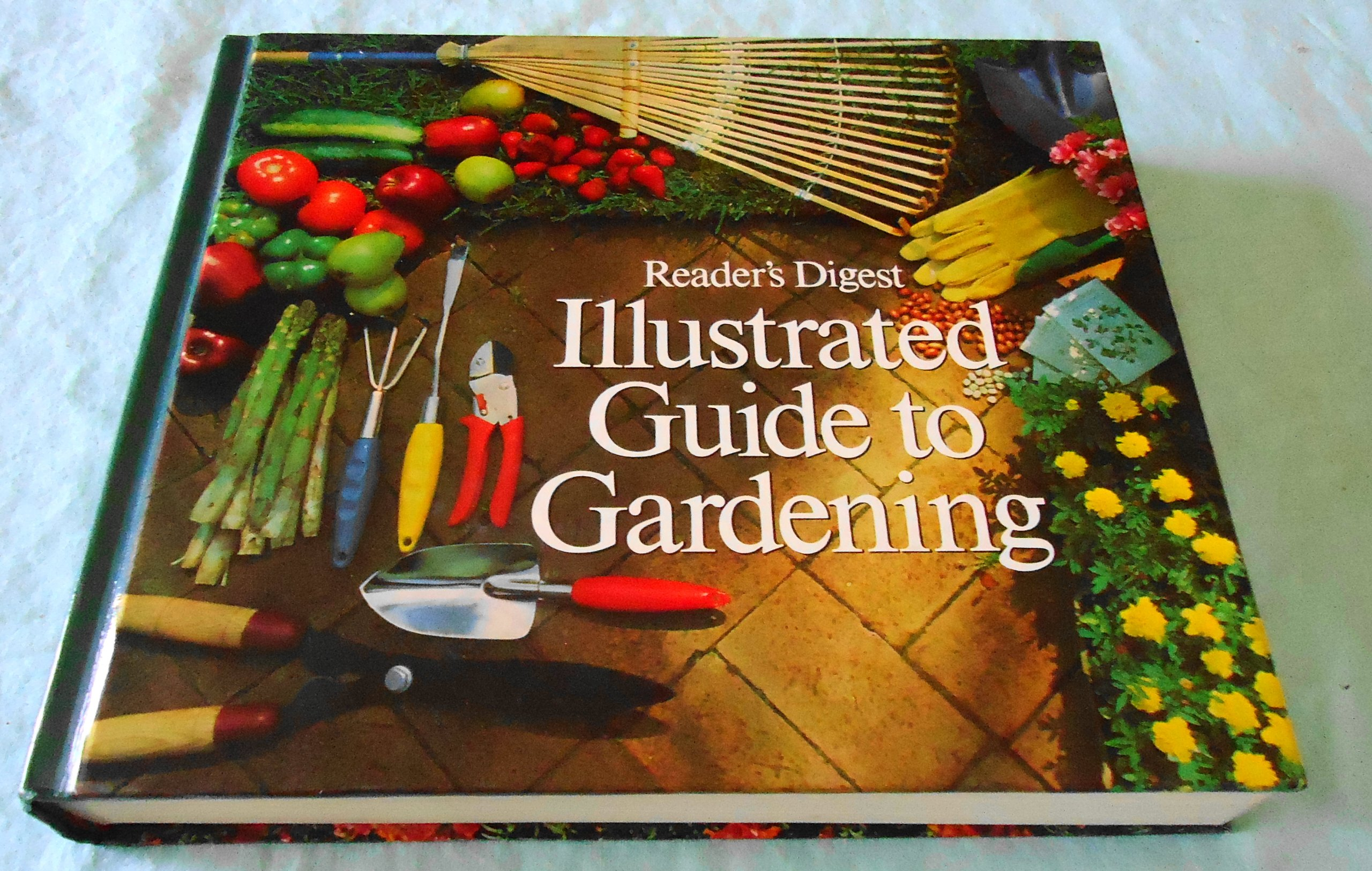 Illustrated Guide to Gardening: Using Plants to Best Advantage, Gardening Outdoors, Gardening Under Cover, Plants for Food, About the Soil, Controlling Pest, Diseases and Weeds - 1978 Edition