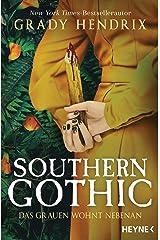 Southern Gothic - Das Grauen wohnt nebenan: Roman (German Edition) Kindle Edition