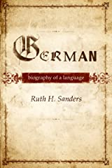 German: Biography of a Language Kindle Edition
