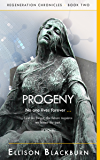 Progeny: No one lives forever (Regeneration Chronicles Book 2)