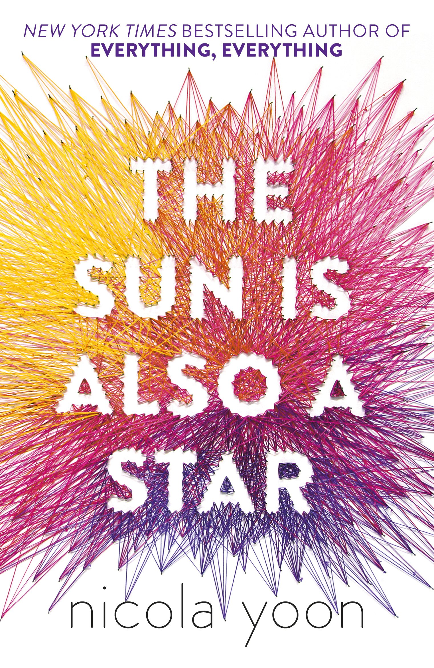 The Sun is also a Star: Nicola Yoon: Amazon.co.uk: Yoon, Nicola: Books