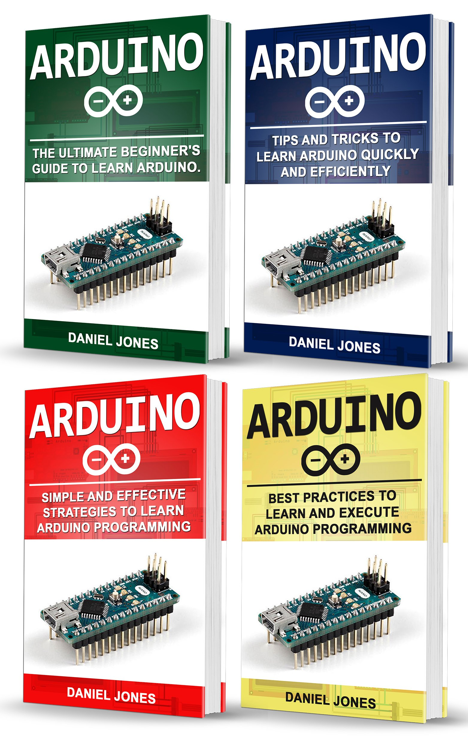Arduino books: 4 Books in 1- Beginner's Guide+ Tips and Tricks+ Simple and Effective strategies+ Best Practices (English Edition)