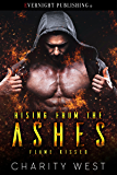 Rising from the Ashes (Flame Kissed Book 1)