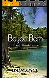 Bayou Born (Fleur de Lis Series Book 1)