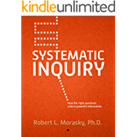 Systematic Inquiry: How the right questions unlock powerful information