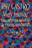 Mau Humor - Uma Antologia Definitiva de Frases Venenosas