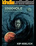 SINKHOLE: A Speculative Fiction Short Story