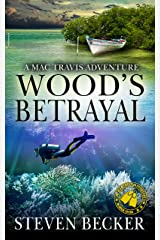 Wood's Betrayal: Action and Adventure in the Florida Keys (Mac Travis Adventures Book 7) Kindle Edition