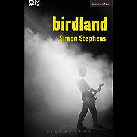 Birdland (Modern Plays)